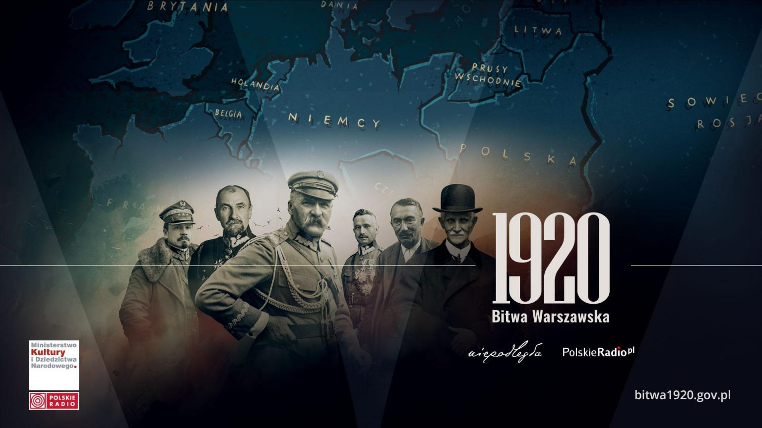 """A banner with portraits of the most important commanders during the 1920 Battle of Warsaw; in the background, a period map; on the right side, a large """"1920 Battle of Warsaw"""" inscription. The graphic also includes logos of the Polish Ministry of Culture and National Heritage, the Polish Radio, the Office of the """"Niepodległa"""" Programme, and the Polish Radio website, as well as the website address: bitwa1920.gov.pl"""