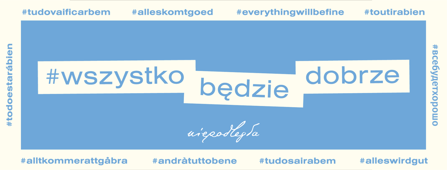 A blue banner with the #wszystkobędziedobrze (#everythingwillbefine) hashtag in the middle and its versions in various languages around