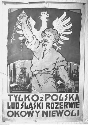 Polski plakat propagandowy z okresu plebiscytu na Górnym Śląsku (ze zbiorów NAC, 1-H-432-3)