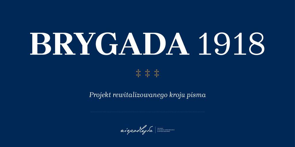 """banner z napisem """"Brygada 1918. Projekt rewitalizowanego kroju pisma"""""""