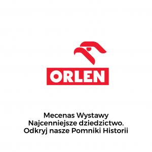 """logo orlenu i dopisek: Mecenas Wystawy Najcenniejsze Dziedzictwo. Odkryj nasze pomniki historii"""""""