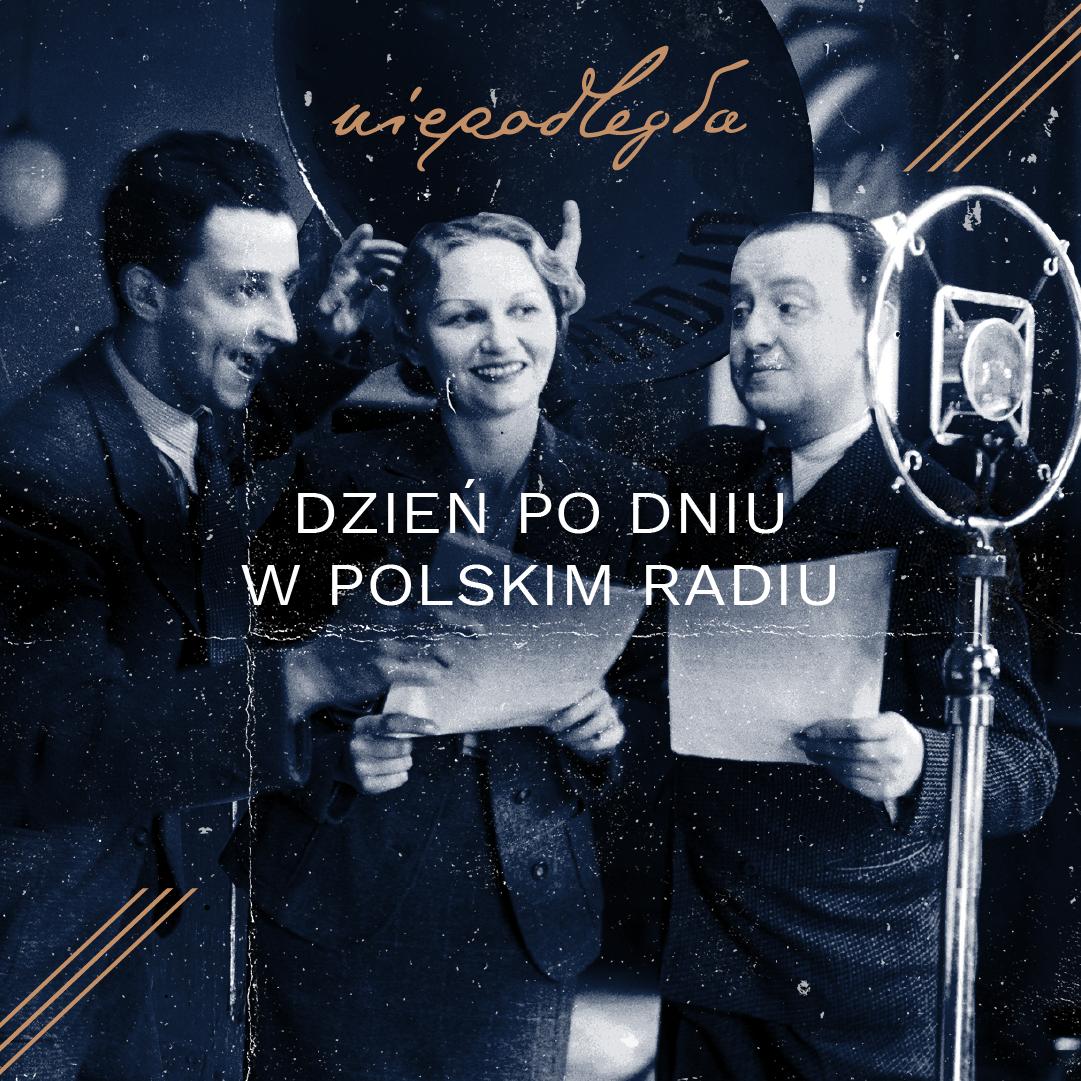 """archiwalne zdjęcie z trójką radiowców oraz napisa """"Niepodległa. Dzień po dniu w Polskim Radiu"""""""