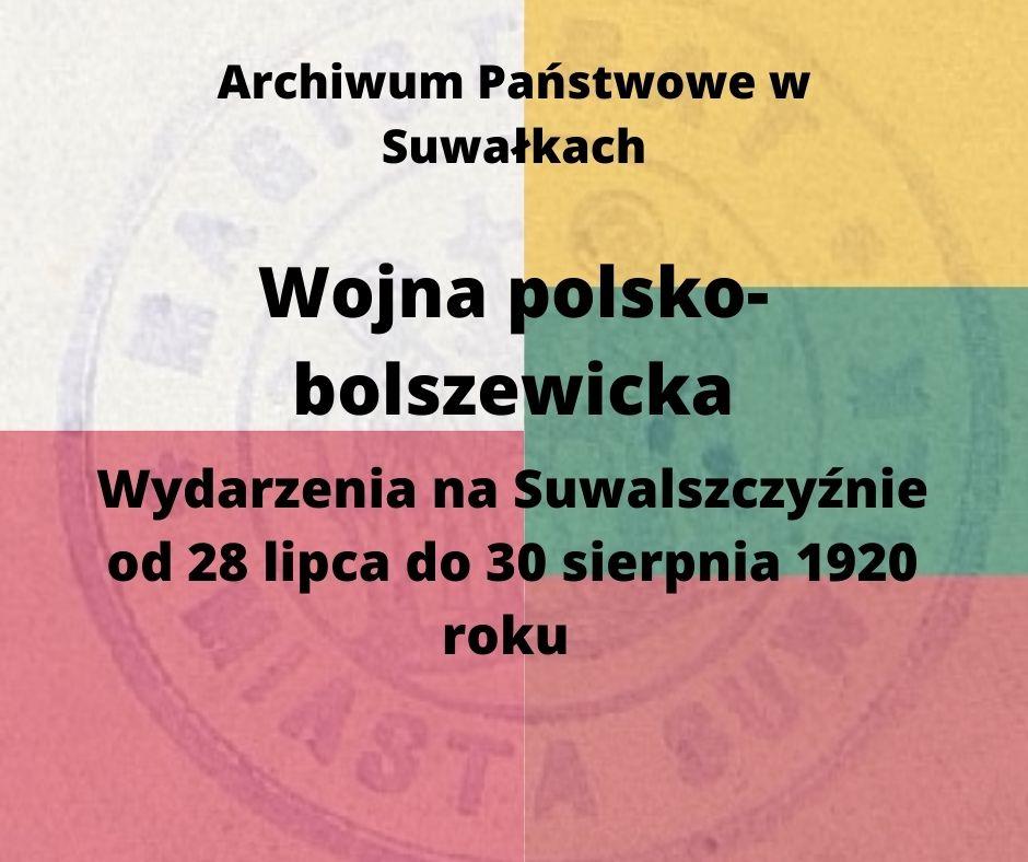 zdjęcie przedstawia baner informujący o  Mini-kalendarium wydarzeń na Suwalszczyźnie w czasie wojny 1920 na facebook'u organizowanym przez Archiwum Państwowe w Suwałkach