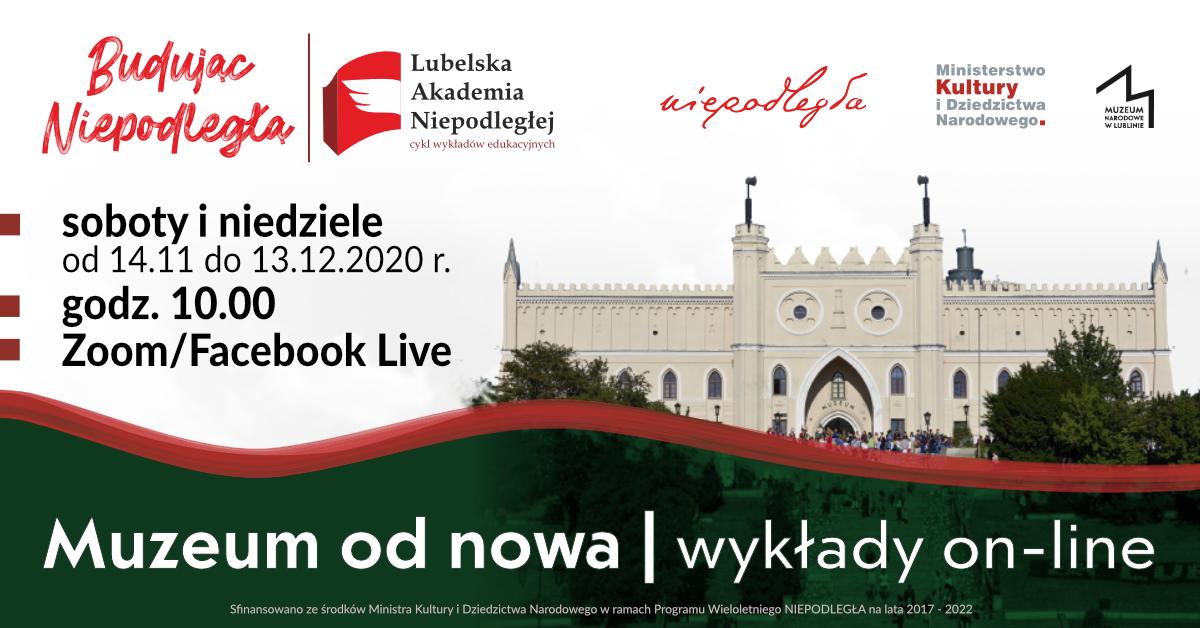 Plakat przedstawia projekt wydarzenia Budując Niepodległą | Muzeum od nowa, na którym widnieje wizerunek Muzeum Narodowego w Lublinie oraz najważniejsze informacje o patronach, sponsorach i terminach wydarzeń.
